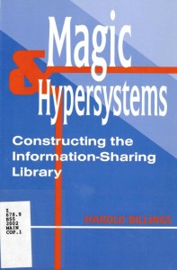 The cover of Billings' book Magic & Hypersystems: Constructing the Information Sharing Library.