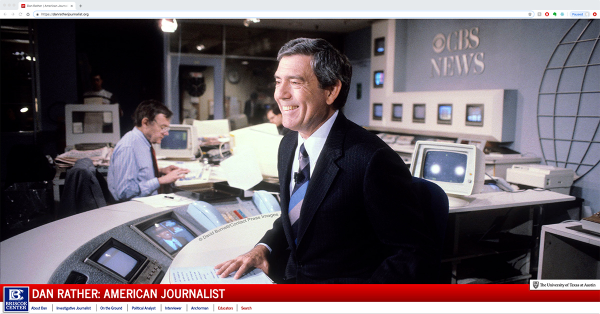 Dan Rather - American Journalist. Website from the Briscoe Center.