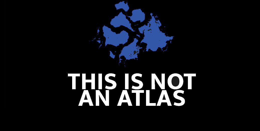 Web banner for This is Not an Atlas website